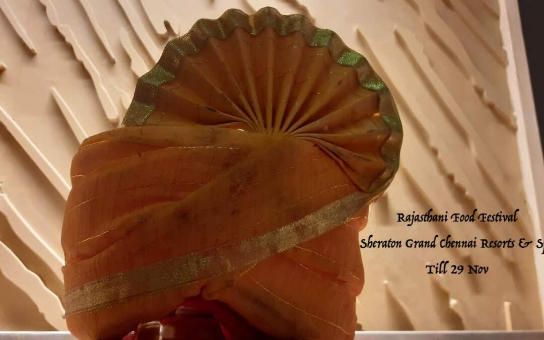 Rajasthani Food Festival at The Reef, Sheraton Grand Chennai Resort & Spa