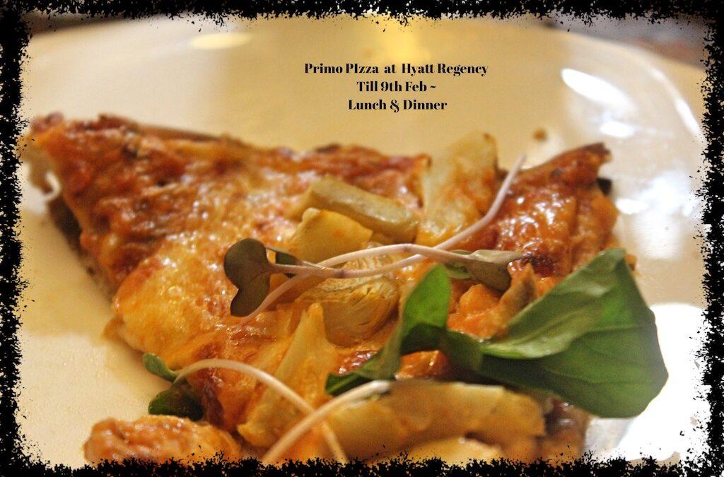 Primo Pizza at Hyatt  Regency, Chennai – Till 9th Feb